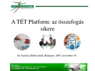 A TÉT Platform: az összefogás sikere