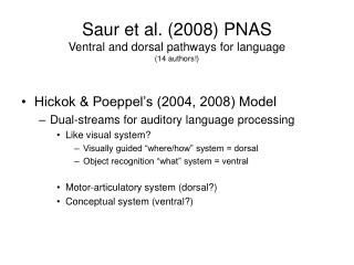 Saur et al. (2008) PNAS Ventral and dorsal pathways for language (14 authors!)
