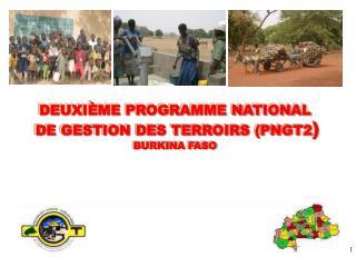 DEUXI�ME PROGRAMME NATIONAL  DE GESTION DES TERROIRS (PNGT2 ) BURKINA FASO