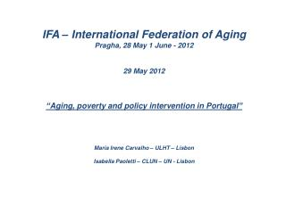 IFA – International Federation of Aging Pragha, 28 May 1 June - 2012 29 May 2012