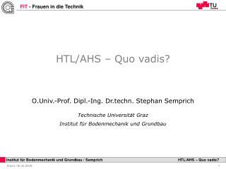 HTL/AHS – Quo vadis?