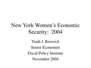 New York Women's Economic Security:  2004