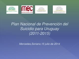Plan Nacional de Prevención del Suicidio para Uruguay  (2011-2015)