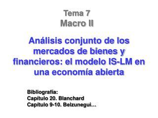 Bibliografía: Capítulo 20. Blanchard Capítulo 9-10. Belzunegui…
