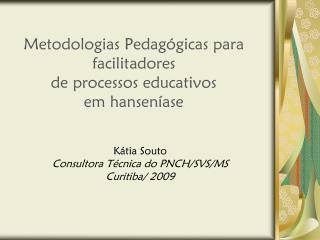 Metodologias Pedagógicas para facilitadores  de processos educativos  em hanseníase