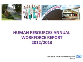 HUMAN RESOURCES ANNUAL WORKFORCE REPORT 2012/2013