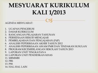 MESYUARAT KURIKULUM KALI 1/2013
