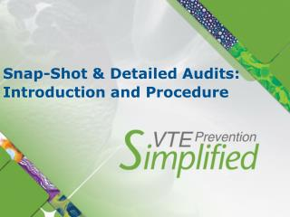 Snap-Shot & Detailed Audits: Introduction and Procedure