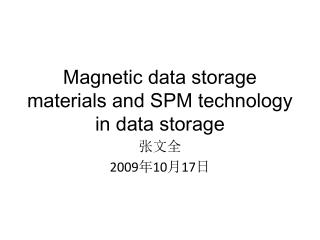Magnetic data storage materials and SPM technology in data storage