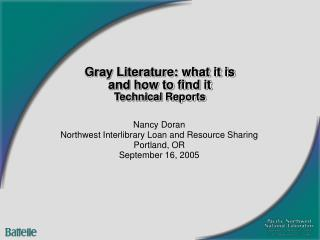 Gray Literature: what it is  and how to find it Technical Reports