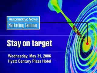 Wednesday, May 31, 2006 Hyatt Century Plaza Hotel