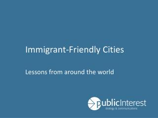 Immigrant-Friendly Cities