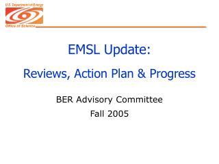 EMSL Update: Reviews, Action Plan & Progress