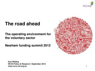 The road ahead The operating environment for the voluntary sector Newham funding summit 2012