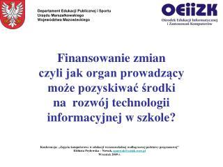 """Konferencja: """"Zajęcia komputerowe w edukacji wczesnoszkolnej według nowej podstawy programowej"""""""