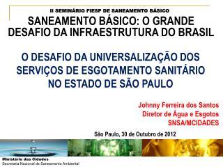 O DESAFIO DA UNIVERSALIZAÇÃO DOS SERVIÇOS DE ESGOTAMENTO SANITÁRIO NO ESTADO DE SÃO PAULO