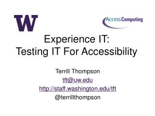 Experience IT: Testing IT For Accessibility