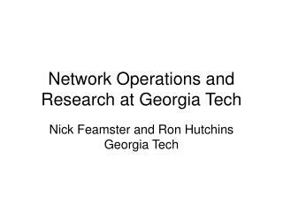 Network Operations and Research at Georgia Tech