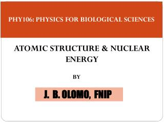 PHY106: PHYSICS FOR BIOLOGICAL SCIENCES