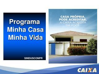 Programa  Minha Casa  Minha Vida SINDUSCONPR