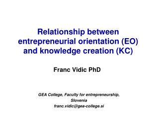 Relationship between entrepreneurial orientation (EO) and knowledge creation (KC)