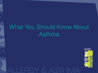 What You Should Know About Asthma
