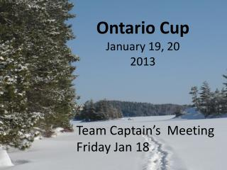 Ontario Cup                January 19, 20  2013