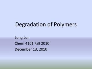 Degradation of Polymers
