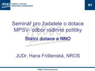 Seminář pro žadatele o dotace MPSV- odbor rodinné politiky Státní dotace a NNO