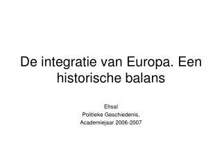 De integratie van Europa. Een historische balans