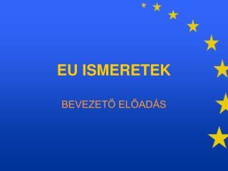 EU ISMERETEK