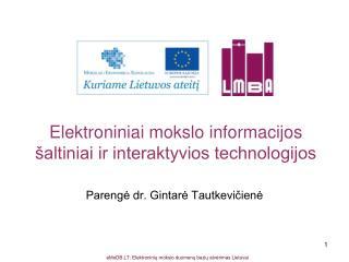 Elektroniniai mokslo informacijos šaltiniai ir interaktyvios technologijos