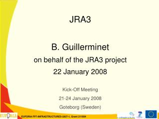 JRA3 B. Guillerminet on behalf of the JRA3 project 22 January 2008