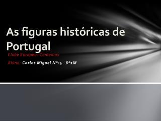 As figuras históricas de  P ortugal