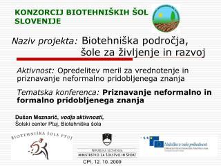 Naziv projekta:  Biotehniška področja,                      šole za življenje in razvoj