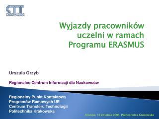Urszula Grzyb Regionalne Centrum Informacji dla Naukowców Regionalny Punkt Kontaktowy