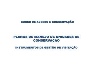 CURSO DE ACESSO E CONSERVAÇÃO