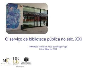 Biblioteca Municipal José Saramago/Feijó 20 de Maio de 2011