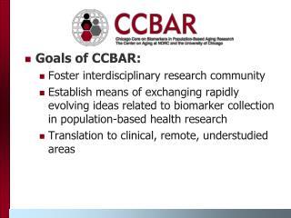 Goals of CCBAR:  Foster interdisciplinary research community