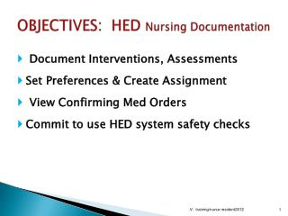 OBJECTIVES:  HED  Nursing Documentation