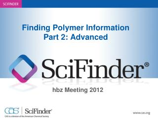 Finding Polymer Information Part 2: Advanced