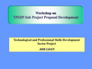 Technological and Professional Skills Development Sector Project ADB LOAN