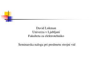 David Lukman Univerza v Ljubljani Fakulteta za elektrotehniko