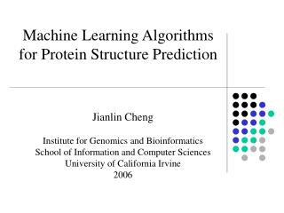 Machine Learning Algorithms for Protein Structure Prediction