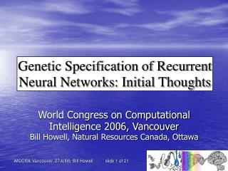 Genetic Specification of Recurrent Neural Networks: Initial Thoughts