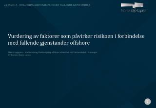 Vurdering av faktorer som påvirker risikoen i forbindelse med fallende gjenstander offshore
