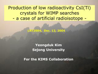 Production of low radioactivity CsITl crystals for WIMP searches - a case of artificial radioisotope -