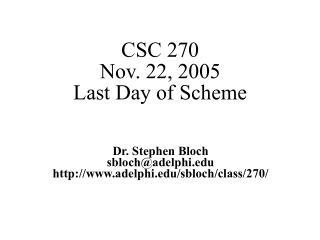 CSC 270 Nov. 22, 2005 Last Day of Scheme