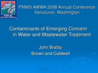 PNWS AWWA 2008 Annual Conference Vancouver, Washington