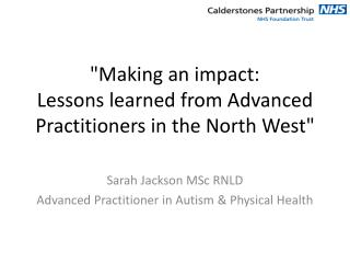 """ Making an  impact: L essons  learned from Advanced Practitioners in the North West"""